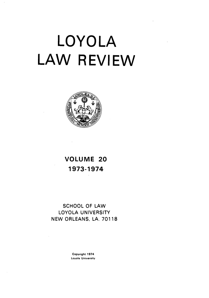 handle is hein.journals/loyolr20 and id is 1 raw text is: LOYOLA