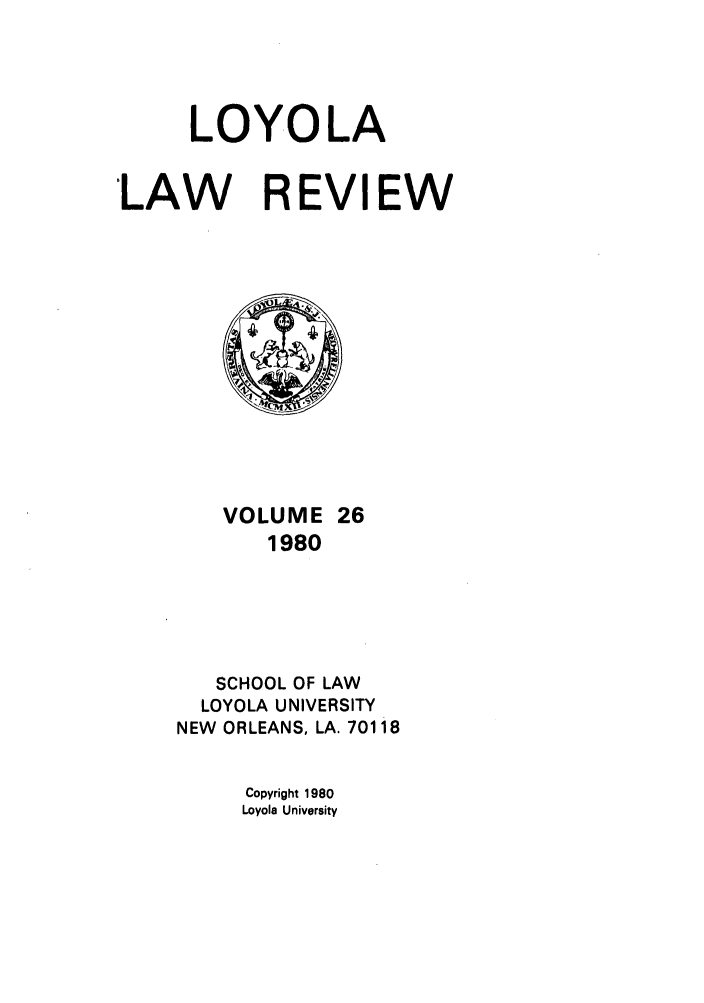 handle is hein.journals/loyolr26 and id is 1 raw text is: LOYOLA