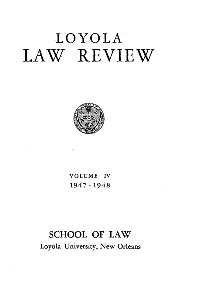 handle is hein.journals/loyolr4 and id is 1 raw text is: LOYOLA