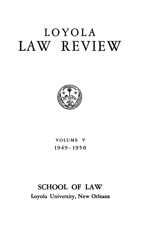 handle is hein.journals/loyolr5 and id is 1 raw text is: LOYOLA