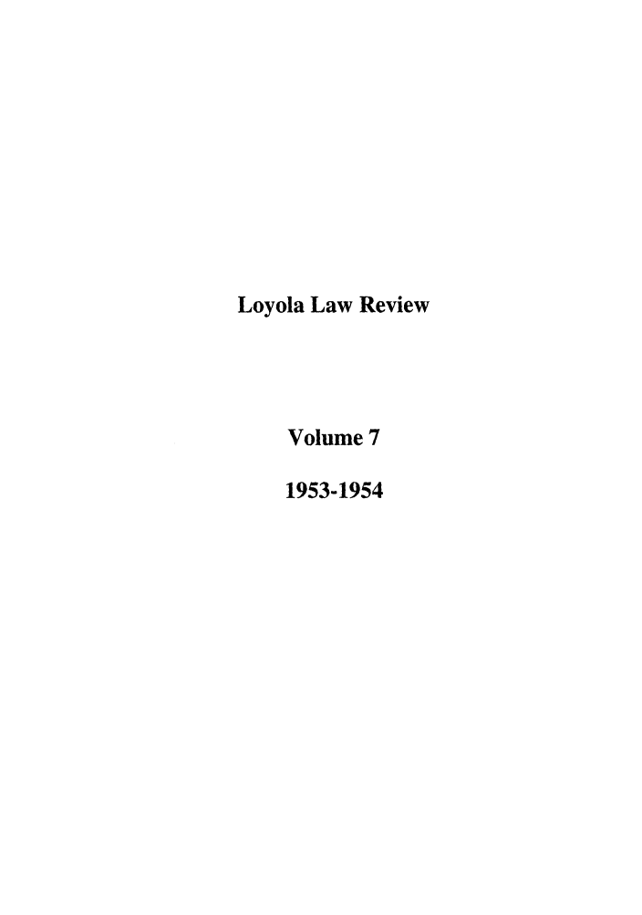 handle is hein.journals/loyolr7 and id is 1 raw text is: Loyola Law Review