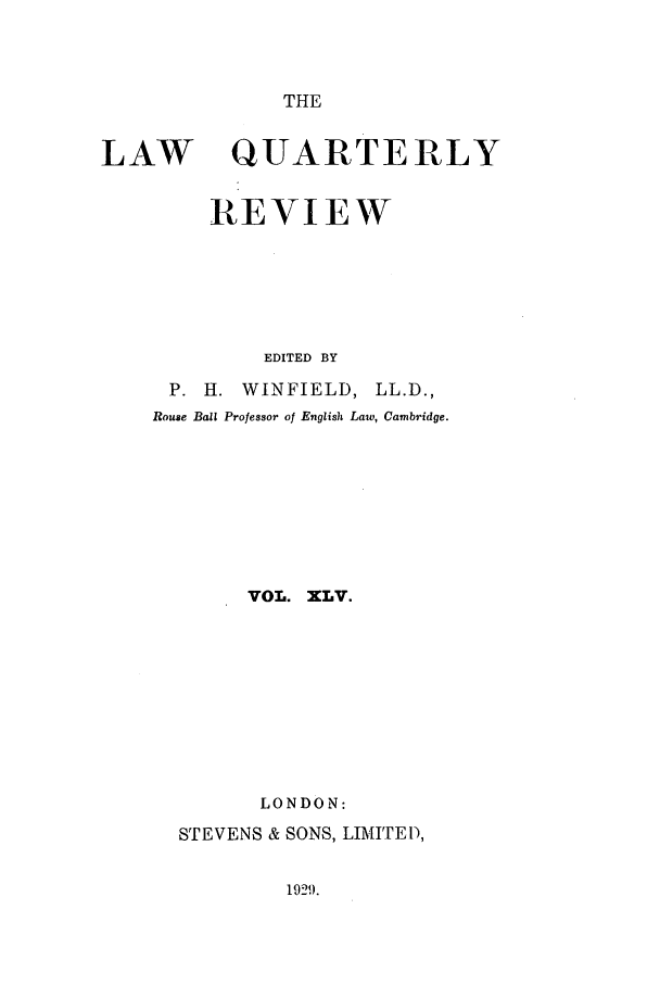 handle is hein.journals/lqr45 and id is 1 raw text is: THE