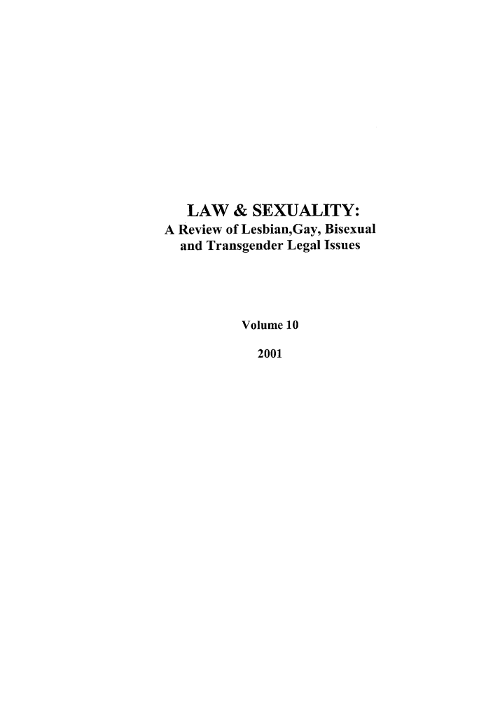 handle is hein.journals/lsex10 and id is 1 raw text is: LAW & SEXUALITY: