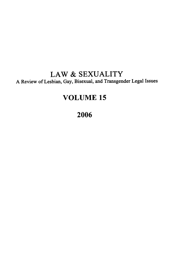 handle is hein.journals/lsex15 and id is 1 raw text is: LAW & SEXUALITY