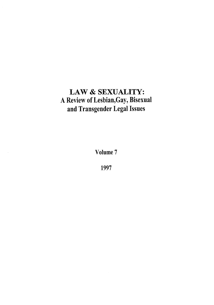 handle is hein.journals/lsex7 and id is 1 raw text is: LAW & SEXUALITY: