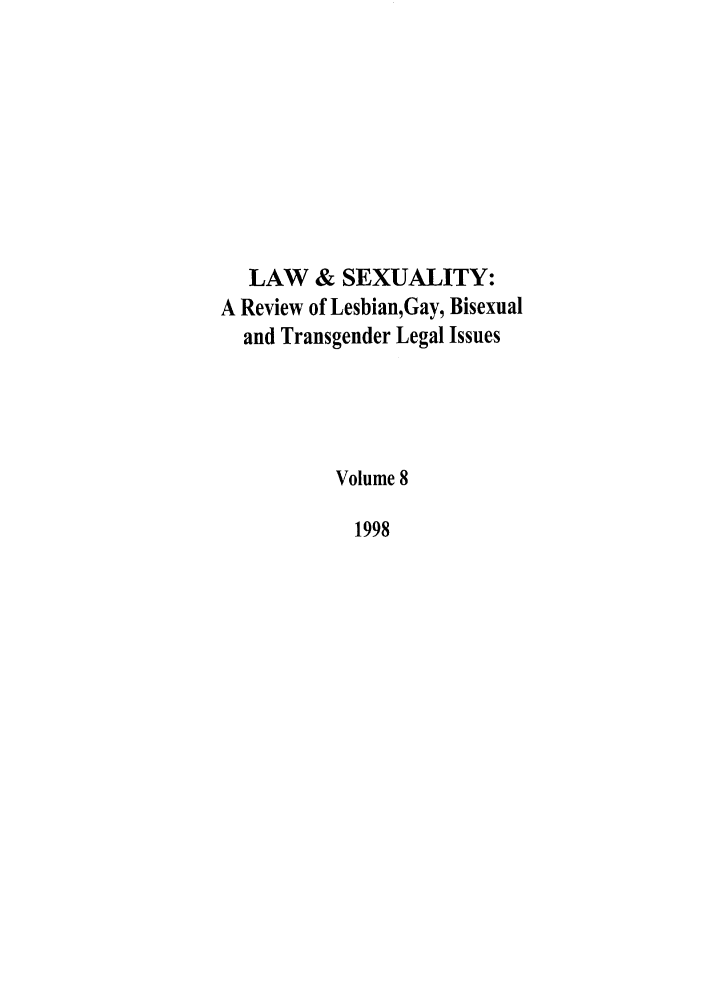 handle is hein.journals/lsex8 and id is 1 raw text is: LAW & SEXUALITY: