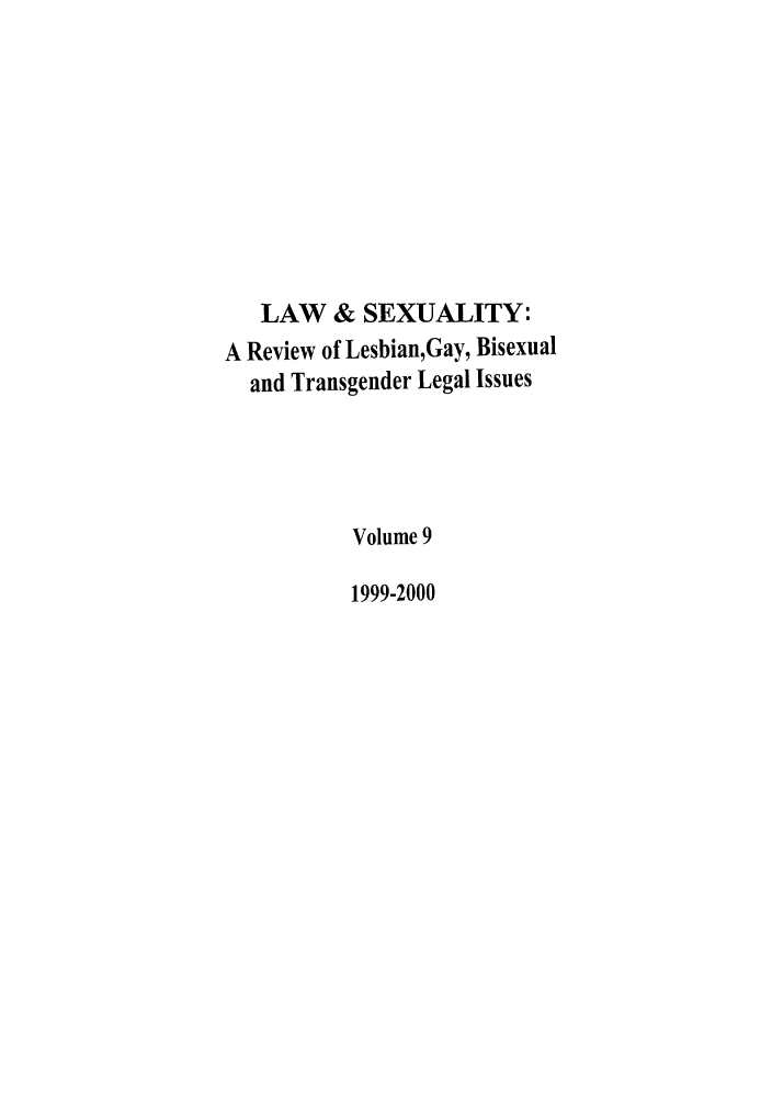 handle is hein.journals/lsex9 and id is 1 raw text is: LAW & SEXUALITY: