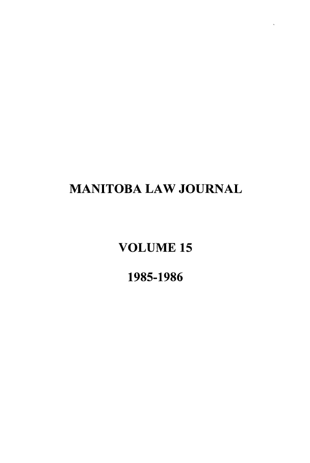 handle is hein.journals/manitob15 and id is 1 raw text is: MANITOBA LAW JOURNAL