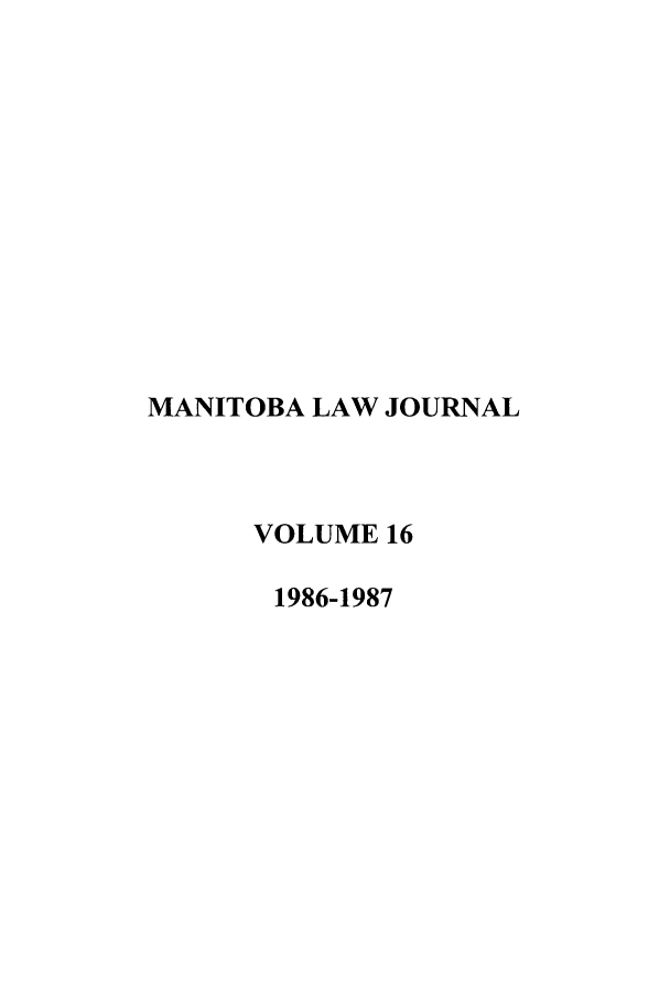handle is hein.journals/manitob16 and id is 1 raw text is: MANITOBA LAW JOURNAL