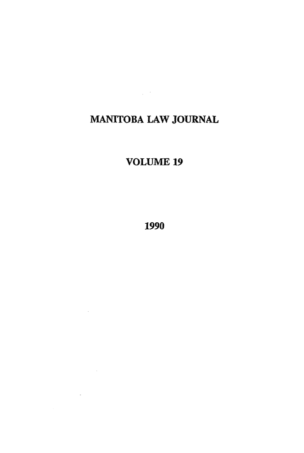 handle is hein.journals/manitob19 and id is 1 raw text is: MANITOBA LAW JOURNAL
