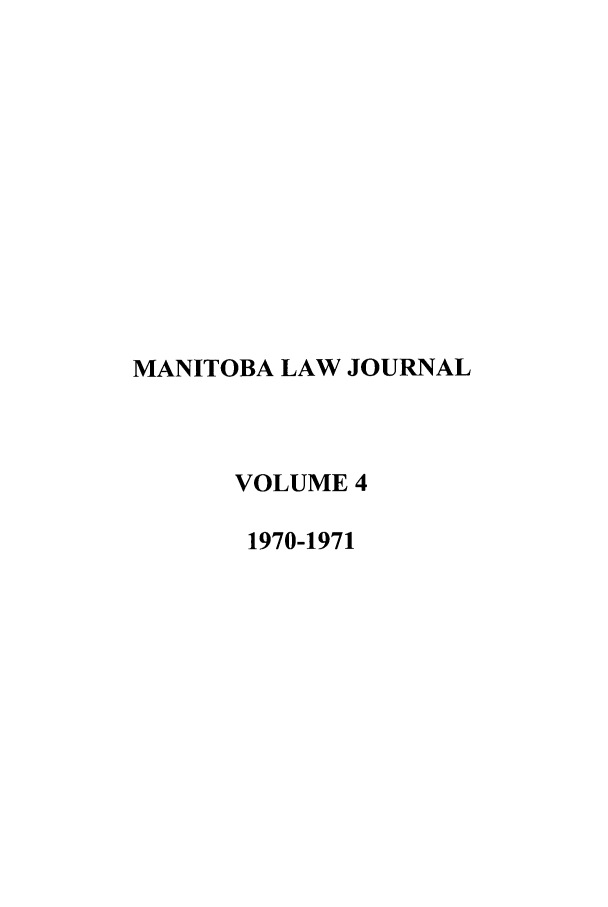 handle is hein.journals/manitob4 and id is 1 raw text is: MANITOBA LAW JOURNAL