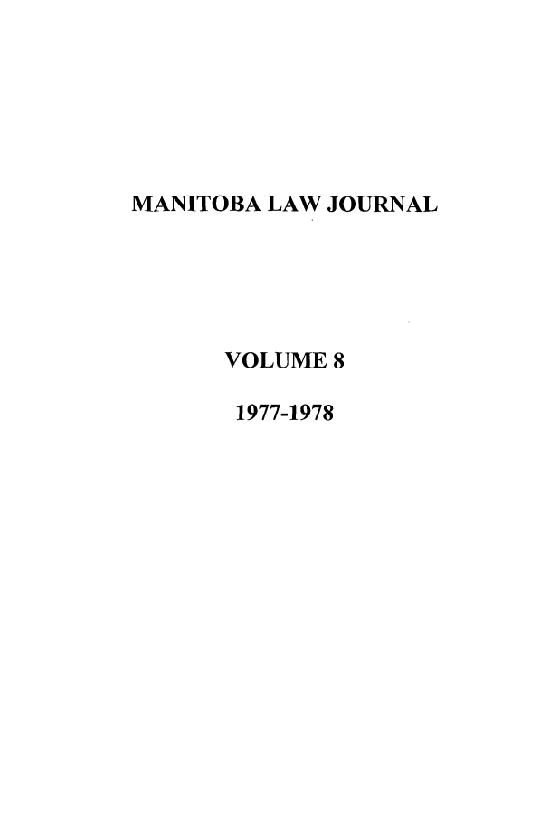 handle is hein.journals/manitob8 and id is 1 raw text is: MANITOBA LAW JOURNAL