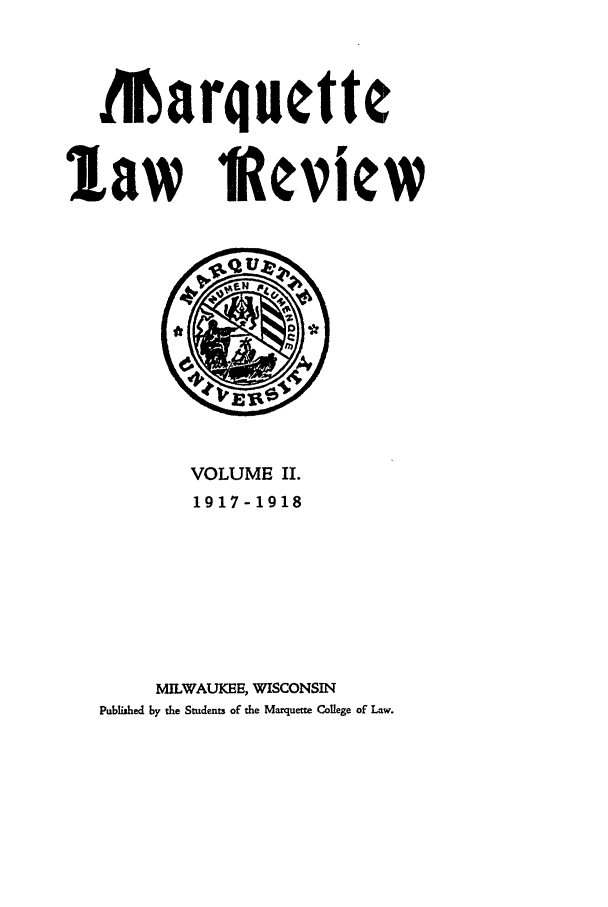 handle is hein.journals/marqlr2 and id is 1 raw text is: Marquette