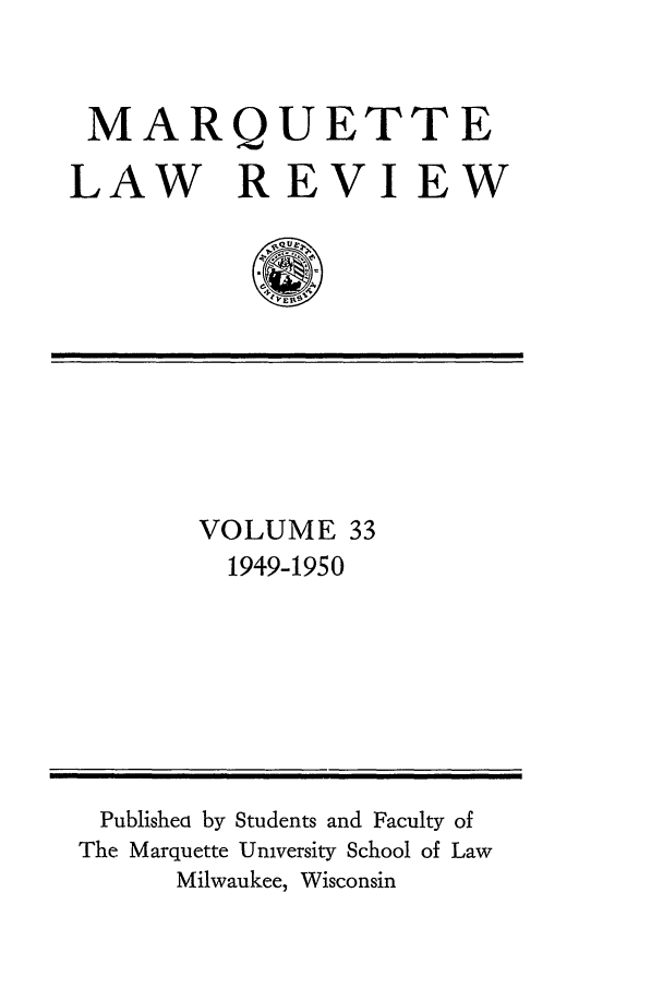 handle is hein.journals/marqlr33 and id is 1 raw text is: MARQUETTE