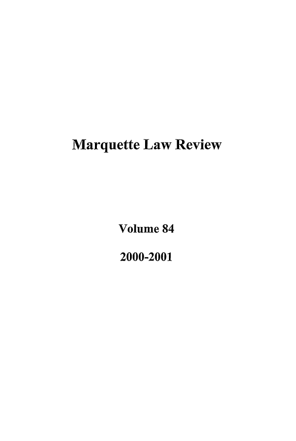 handle is hein.journals/marqlr84 and id is 1 raw text is: Marquette Law Review