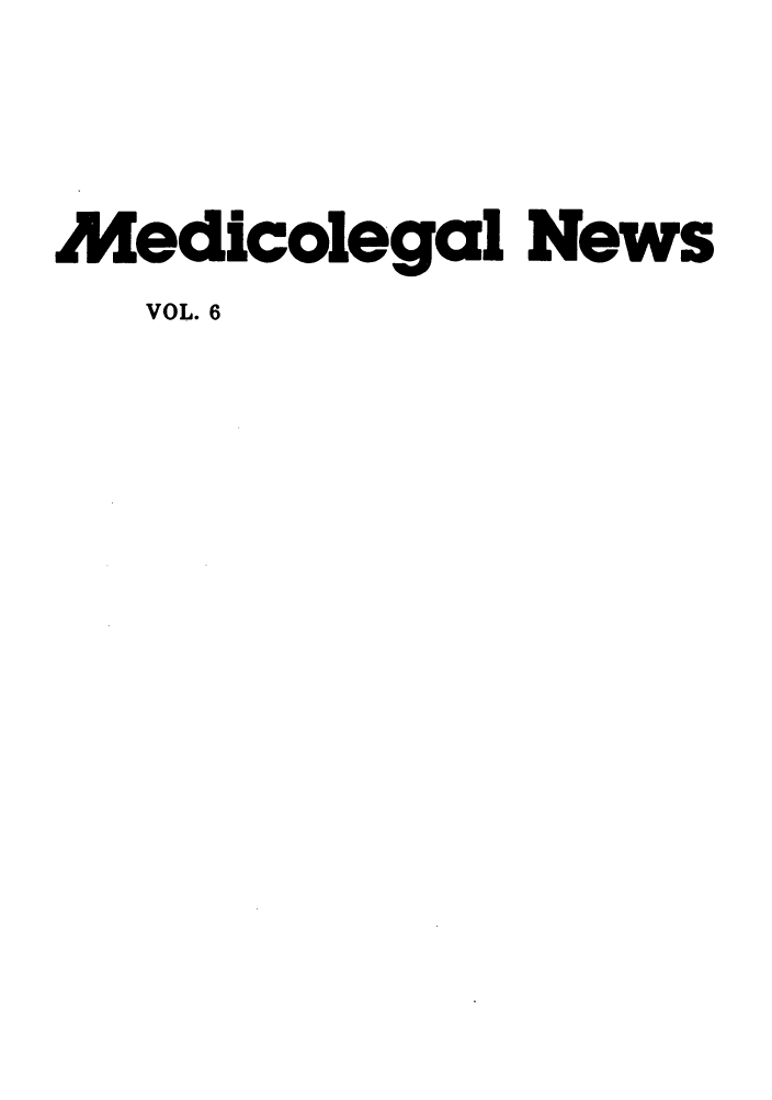 handle is hein.journals/medeth6 and id is 1 raw text is: Medicolegal News