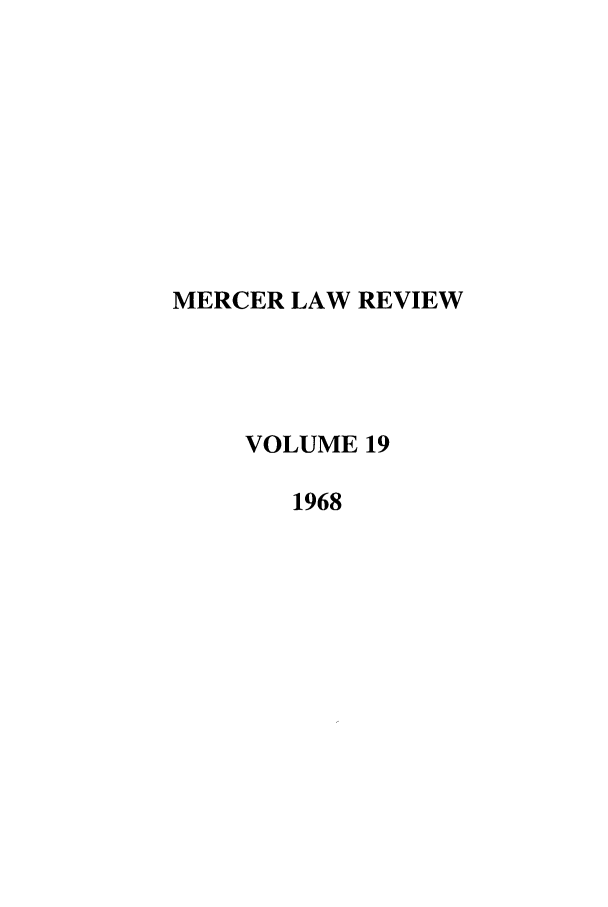 handle is hein.journals/mercer19 and id is 1 raw text is: MERCER LAW REVIEW