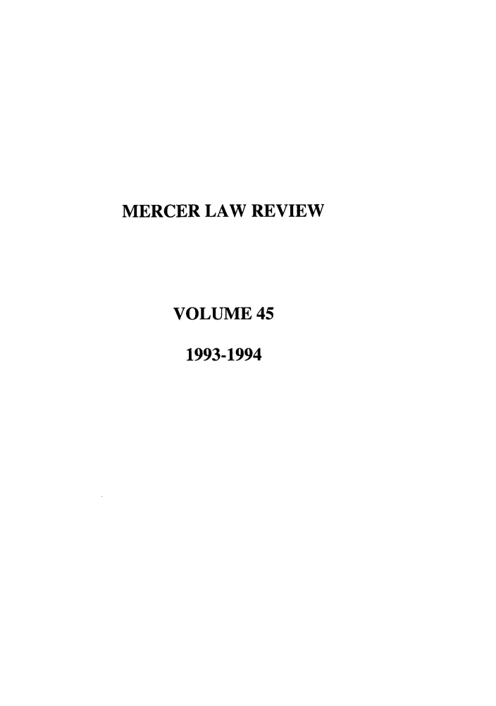 handle is hein.journals/mercer45 and id is 1 raw text is: MERCER LAW REVIEW