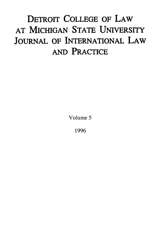 handle is hein.journals/mistjintl5 and id is 1 raw text is: DETROIT COLLEGE OF LAW