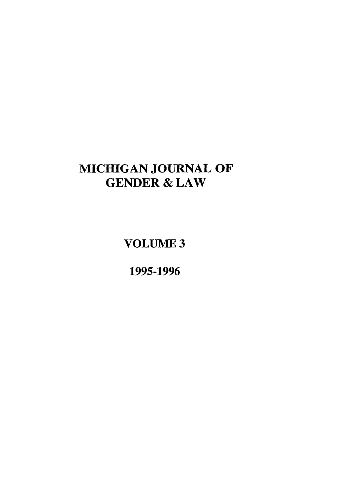 handle is hein.journals/mjgl3 and id is 1 raw text is: MICHIGAN JOURNAL OF