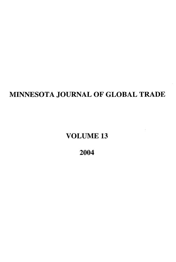 handle is hein.journals/mjgt13 and id is 1 raw text is: MINNESOTA JOURNAL OF GLOBAL TRADE
