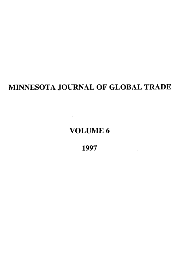 handle is hein.journals/mjgt6 and id is 1 raw text is: MINNESOTA JOURNAL OF GLOBAL TRADE