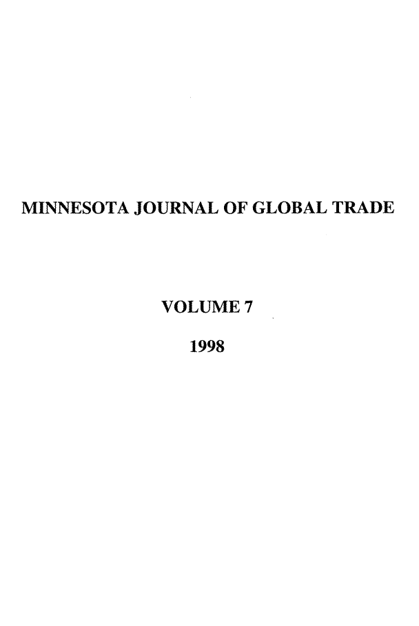 handle is hein.journals/mjgt7 and id is 1 raw text is: MINNESOTA JOURNAL OF GLOBAL TRADE