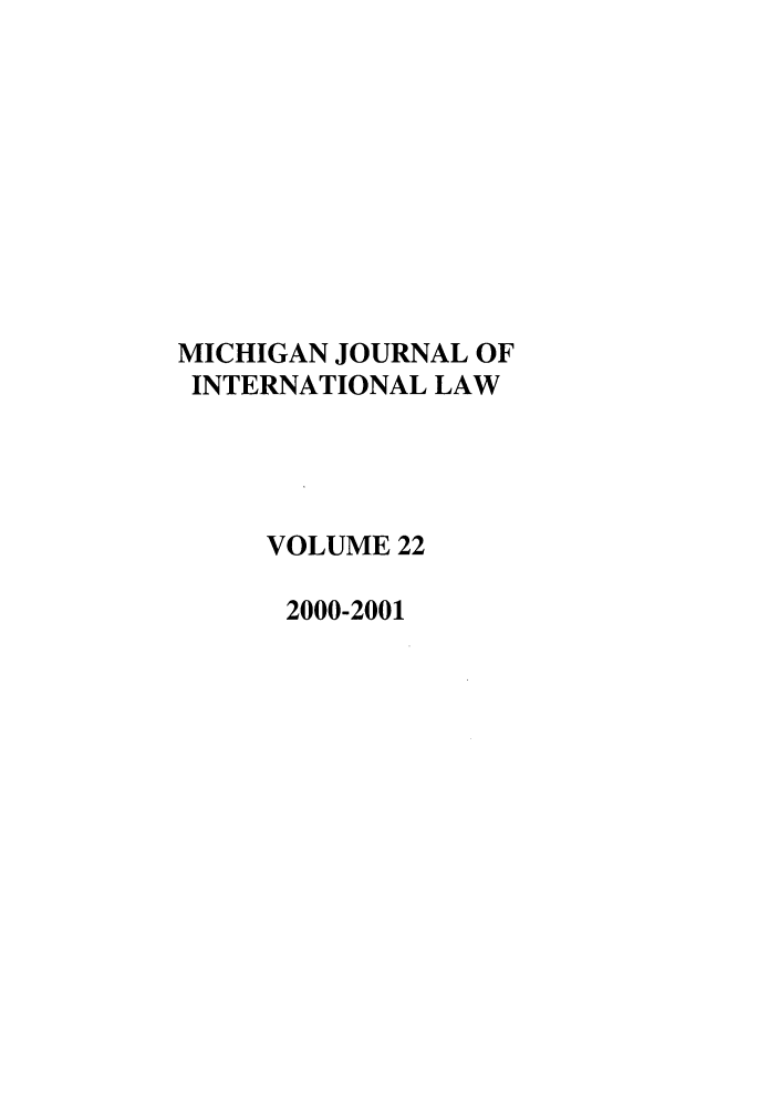 handle is hein.journals/mjil22 and id is 1 raw text is: MICHIGAN JOURNAL OF