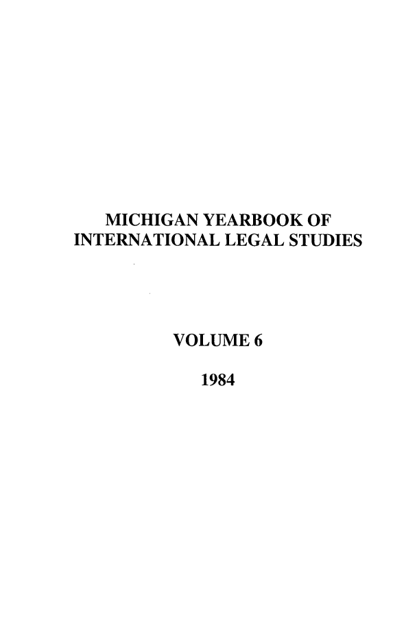 handle is hein.journals/mjil6 and id is 1 raw text is: MICHIGAN YEARBOOK OF
