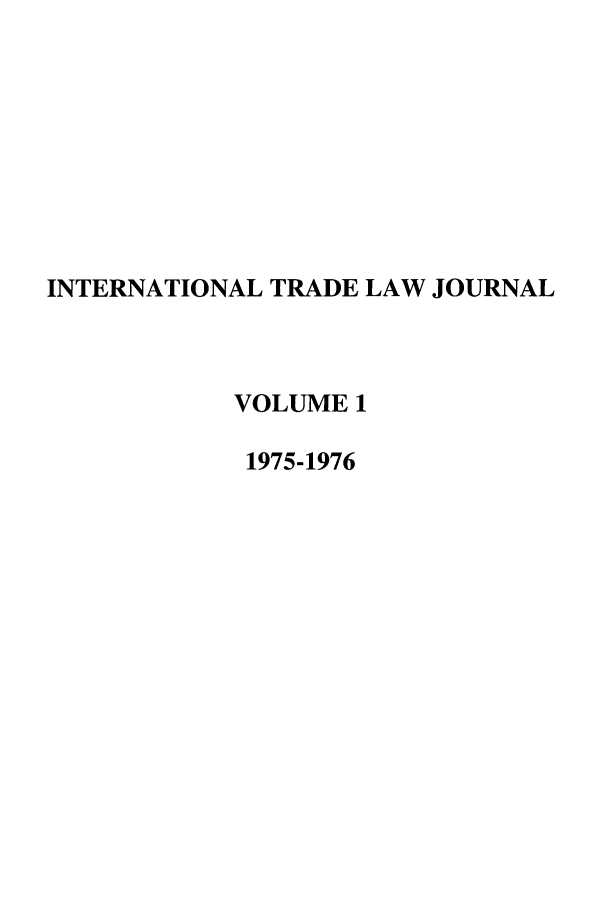 handle is hein.journals/mljilt1 and id is 1 raw text is: INTERNATIONAL TRADE LAW JOURNAL
