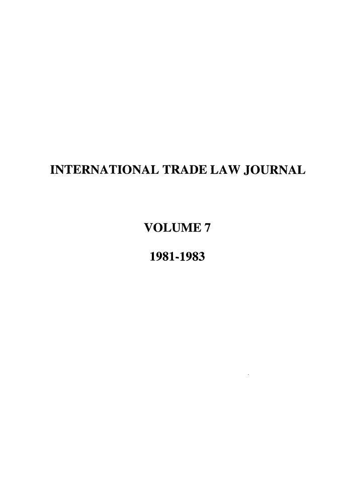handle is hein.journals/mljilt7 and id is 1 raw text is: INTERNATIONAL TRADE LAW JOURNAL