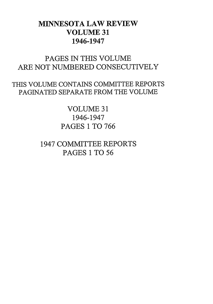 handle is hein.journals/mnlr31 and id is 1 raw text is: MINNESOTA LAW REVIEW
