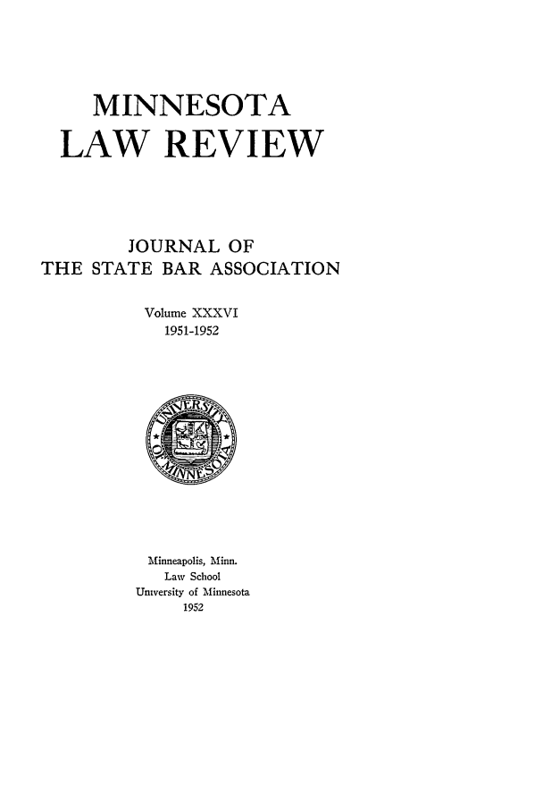 handle is hein.journals/mnlr36 and id is 1 raw text is: MINNESOTA