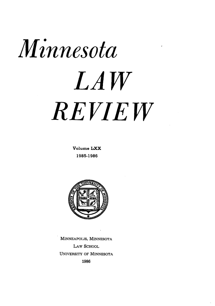 handle is hein.journals/mnlr70 and id is 1 raw text is: Mznnesota