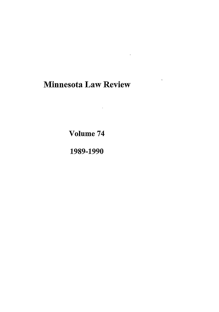 handle is hein.journals/mnlr74 and id is 1 raw text is: Minnesota Law Review