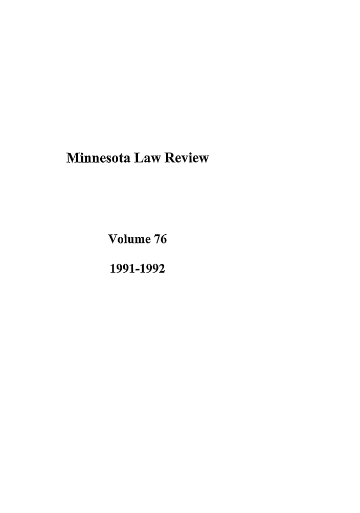 handle is hein.journals/mnlr76 and id is 1 raw text is: Minnesota Law Review