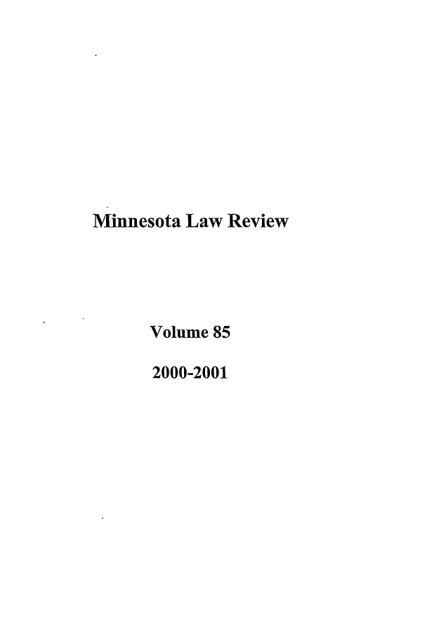handle is hein.journals/mnlr85 and id is 1 raw text is: Minnesota Law Review