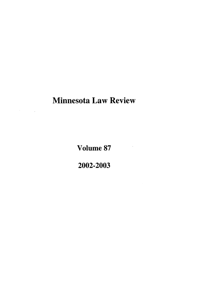 handle is hein.journals/mnlr87 and id is 1 raw text is: Minnesota Law Review