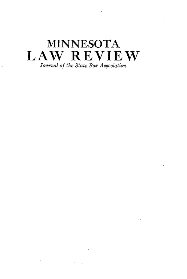 handle is hein.journals/mnlr9 and id is 1 raw text is: MINNESOTA
