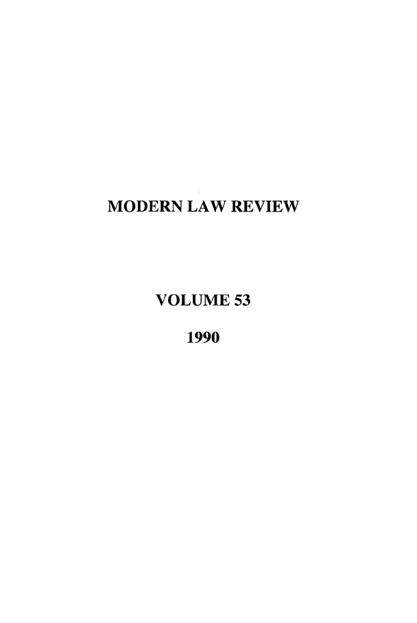 handle is hein.journals/modlr53 and id is 1 raw text is: MODERN LAW REVIEW
