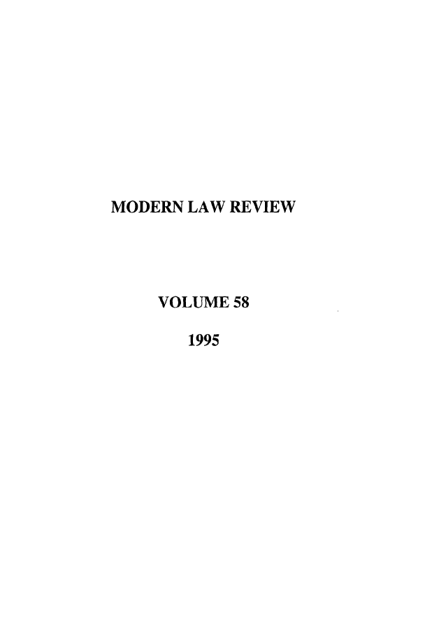 handle is hein.journals/modlr58 and id is 1 raw text is: MODERN LAW REVIEW