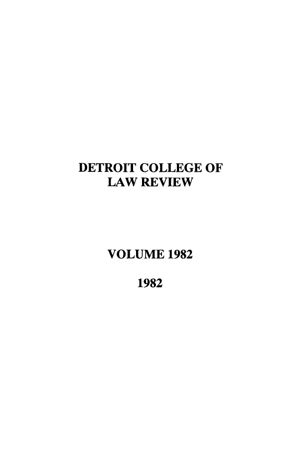 handle is hein.journals/mslr1982 and id is 1 raw text is: DETROIT COLLEGE OF