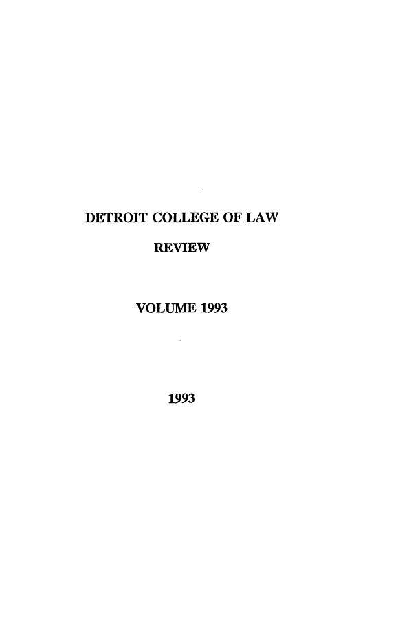 handle is hein.journals/mslr1993 and id is 1 raw text is: DETROIT COLLEGE OF LAW