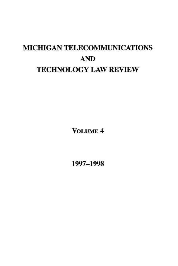 handle is hein.journals/mttlr4 and id is 1 raw text is: MICHIGAN TELECOMMUNICATIONS