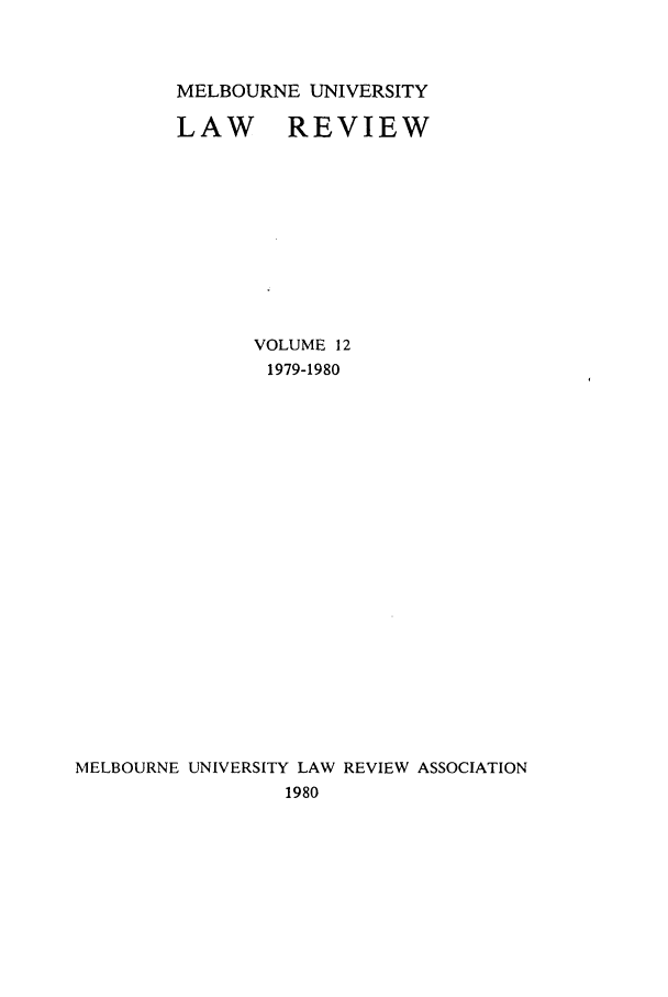 handle is hein.journals/mulr12 and id is 1 raw text is: MELBOURNE UNIVERSITY