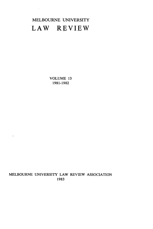 handle is hein.journals/mulr13 and id is 1 raw text is: MELBOURNE UNIVERSITY