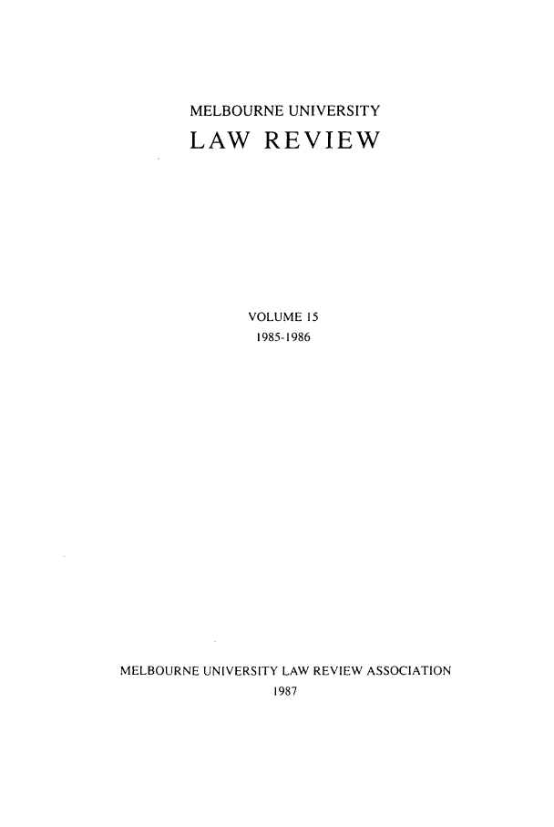 handle is hein.journals/mulr15 and id is 1 raw text is: MELBOURNE UNIVERSITY