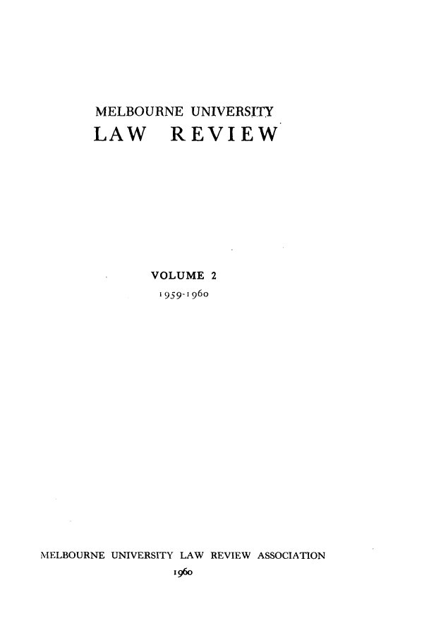 handle is hein.journals/mulr2 and id is 1 raw text is: MELBOURNE UNIVERSITY
