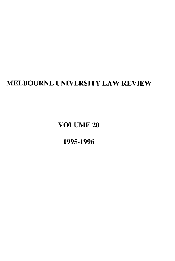 handle is hein.journals/mulr20 and id is 1 raw text is: MELBOURNE UNIVERSITY LAW REVIEW