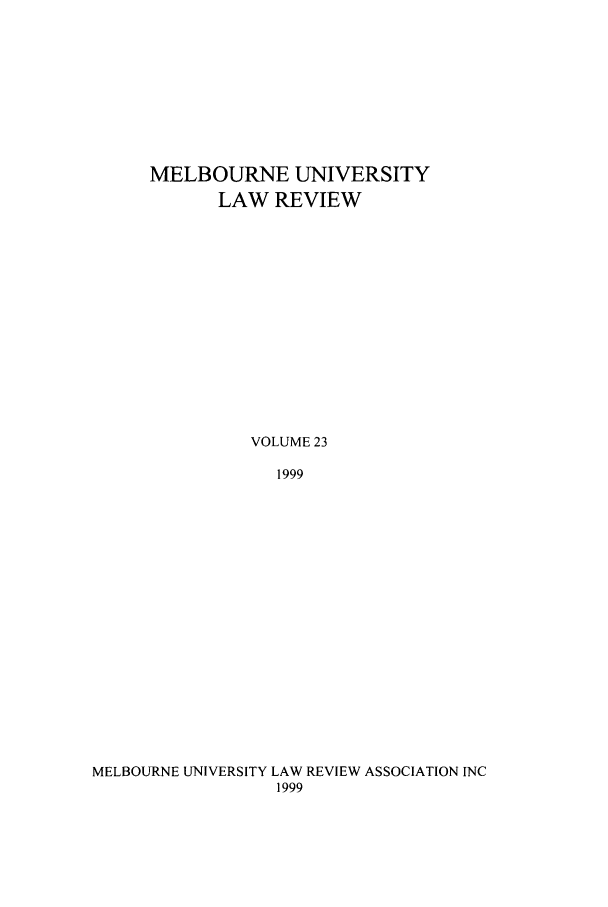 handle is hein.journals/mulr23 and id is 1 raw text is: MELBOURNE UNIVERSITY